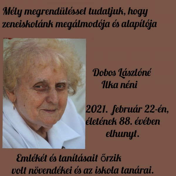 Dobos Lászlóné, Ilka néni váratlanul elhunyt.