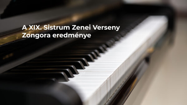 A XIX. Sistrum Zenei Verseny – zongora eredménye